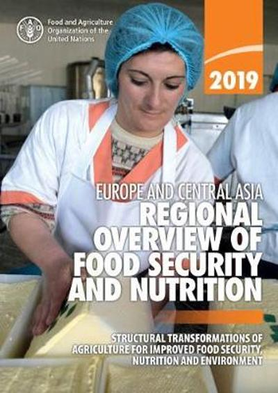Europe and Central Asia - regional overview of food security and Nutrition 2019 - Food and Agriculture Organization