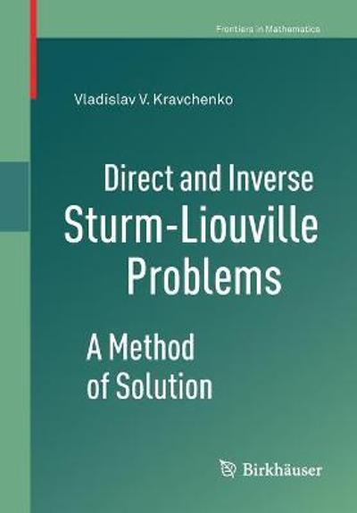 Direct and Inverse Sturm-Liouville Problems - Vladislav V. Kravchenko