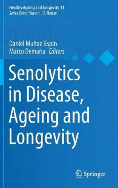 Senolytics in Disease, Ageing and Longevity - Daniel Munoz-Espin