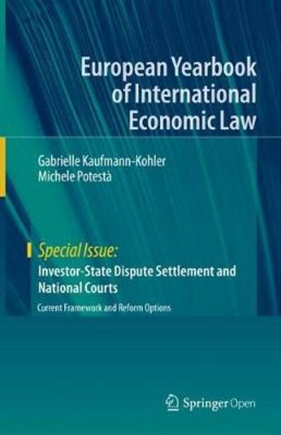 Investor-State Dispute Settlement and National Courts - Gabrielle Kaufmann-Kohler