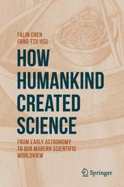 How Humankind Created Science - Falin Chen