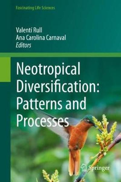 Neotropical Diversification: Patterns and Processes - Valenti Rull