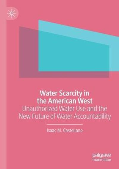 Water Scarcity in the American West - Isaac M. Castellano