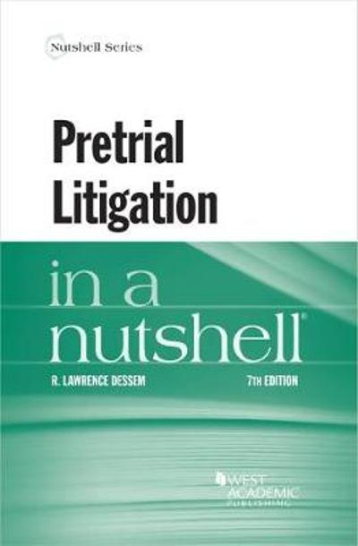Pretrial Litigation in a Nutshell - R. Lawrence Dessem