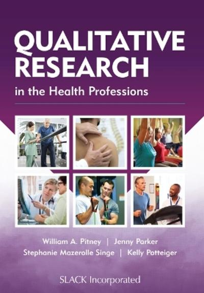 Qualitative Research in the Health Professions - William Pitney