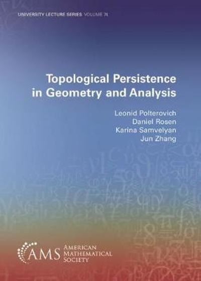 Topological Persistence in Geometry and Analysis - Leonid Polterovich