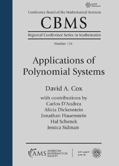 Applications of Polynomial Systems - David A. Cox
