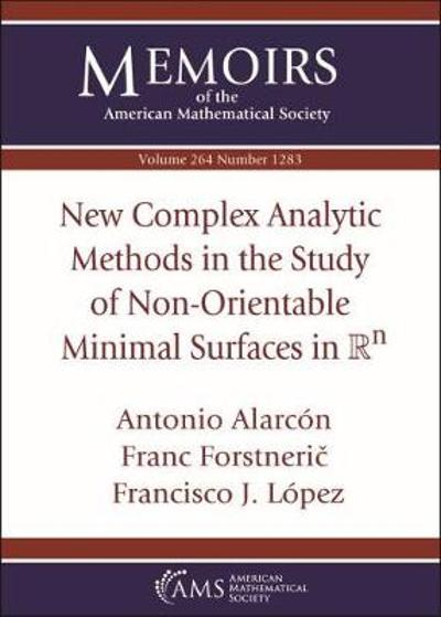 New Complex Analytic Methods in the Study of Non-Orientable Minimal Surfaces in $\mathbb {R}^n$ - Antonio Alarcon