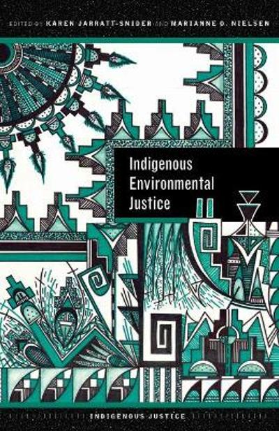 Indigenous Environmental Justice - Karen Jarratt-Snider