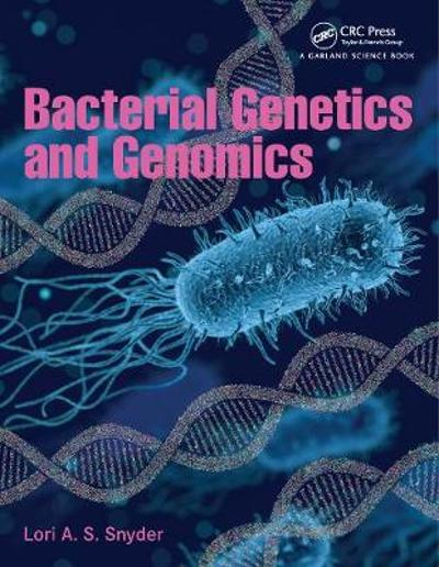 Bacterial Genetics and Genomics - Lori A.S. Snyder