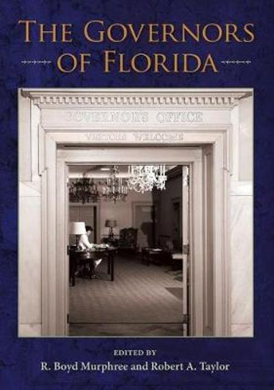 The Governors of Florida - R. Boyd Murphree