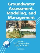 Groundwater Assessment, Modeling, and Management - M. Thangarajan Vijay P. Singh