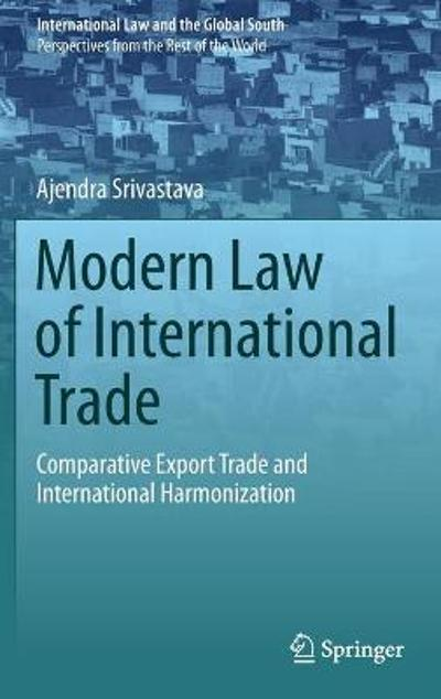 Modern Law of International Trade - Ajendra Srivastava