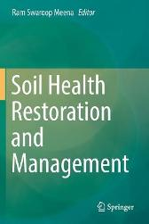 Soil Health Restoration and Management - Ram Swaroop Meena