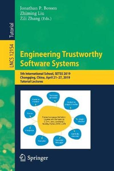 Engineering Trustworthy Software Systems - Jonathan P. Bowen