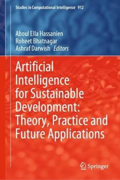 Artificial Intelligence for Sustainable Development: Theory, Practice and Future Applications - Aboul Ella Hassanien