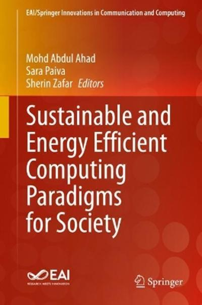 Sustainable and Energy Efficient Computing Paradigms for Society - Mohd Abdul Ahad