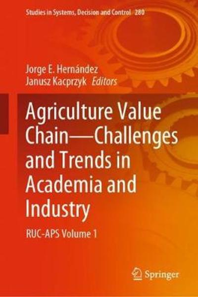 Agriculture Value Chain - Challenges and Trends in Academia and Industry - Jorge E. Hernandez