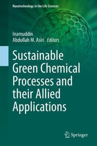Sustainable Green Chemical Processes and their Allied Applications - Inamuddin