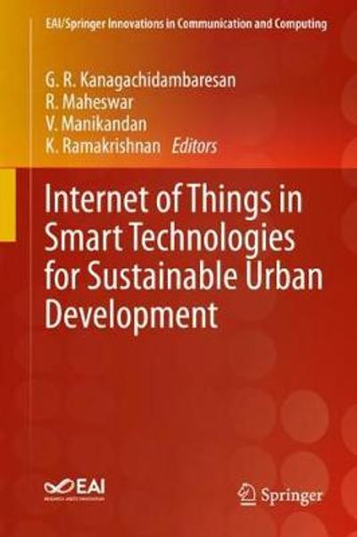 Internet of Things in Smart Technologies for Sustainable Urban Development - G. R. Kanagachidambaresan