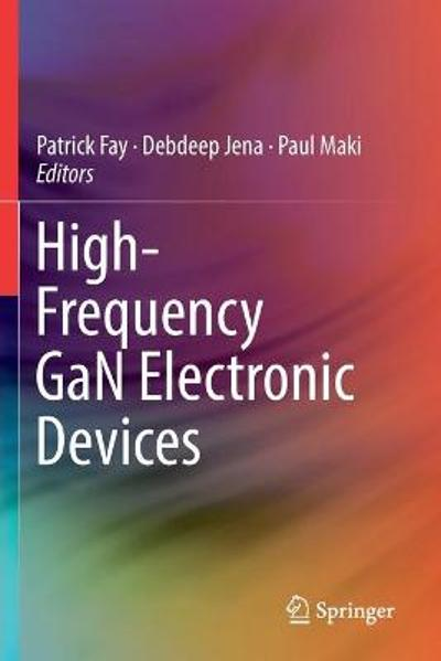 High-Frequency GaN Electronic Devices - Patrick Fay