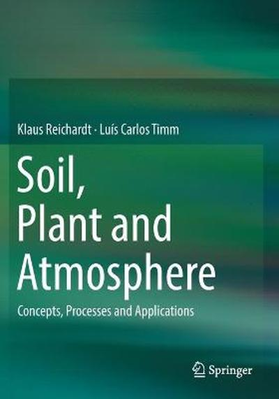 Soil, Plant and Atmosphere - Klaus Reichardt