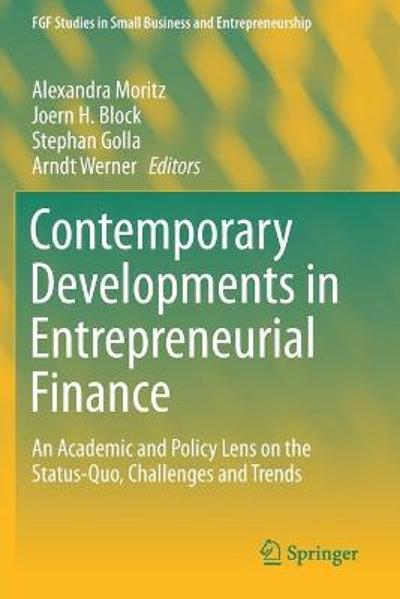Contemporary Developments in Entrepreneurial Finance - Alexandra Moritz