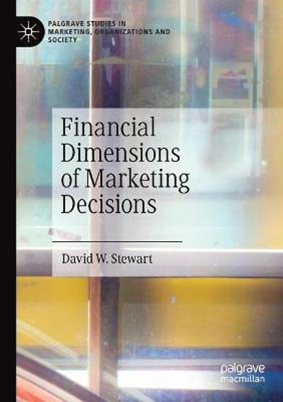 Financial Dimensions of Marketing Decisions - David W. Stewart