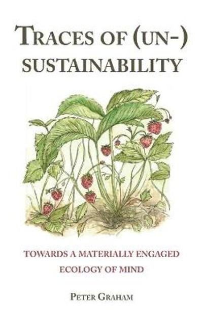 Traces of (Un-) Sustainability - Peter Graham