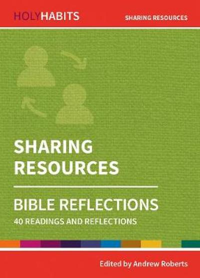 Holy Habits Bible Reflections: Sharing Resources - Andrew Roberts