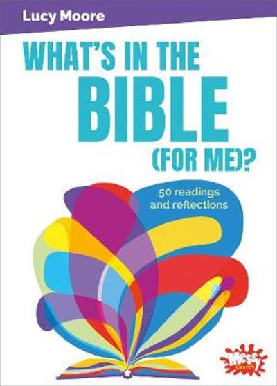 What's in the Bible (for me)? - Lucy Moore