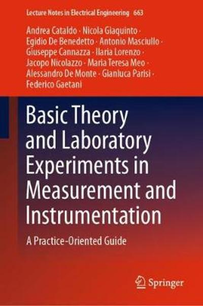 Basic Theory and Laboratory Experiments in Measurement and Instrumentation - Andrea Cataldo