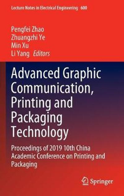 Advanced Graphic Communication, Printing and Packaging Technology - Pengfei Zhao