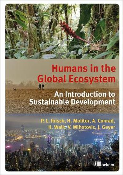Humans in the Global Ecosystem - Pierre Ibisch