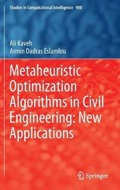 Metaheuristic Optimization Algorithms in Civil Engineering: New Applications - Ali Kaveh