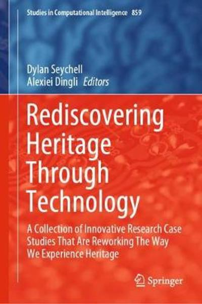 Rediscovering Heritage Through Technology - Dylan Seychell