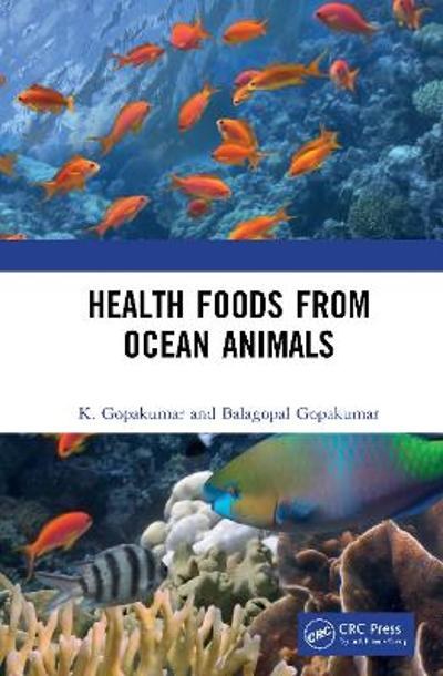 Health Foods from Ocean Animals - K. Gopakumar