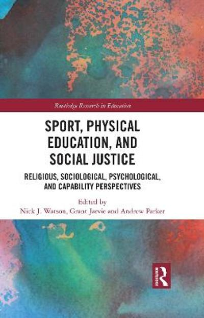 Sport, Physical Education, and Social Justice - Nick J. Watson