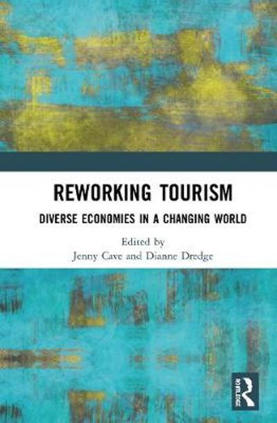 Reworking Tourism - Jenny Cave