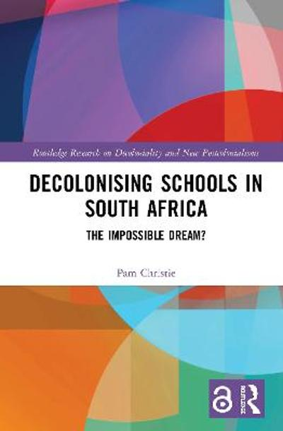 Decolonising Schools in South Africa - Pam Christie