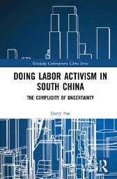 Doing Labor Activism in South China - Darcy Pan