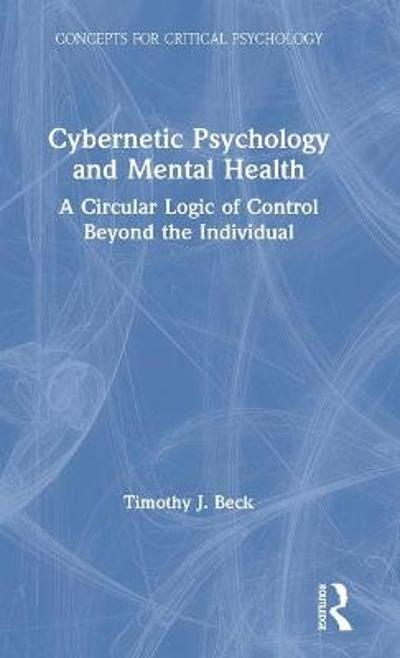 Cybernetic Psychology and Mental Health - Timothy J. Beck