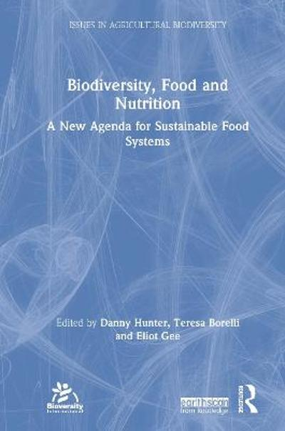 Biodiversity, Food and Nutrition - Danny Hunter
