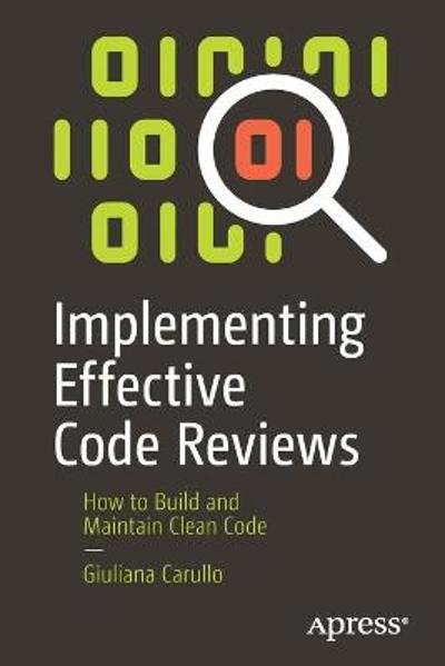 Implementing Effective Code Reviews - Giuliana Carullo
