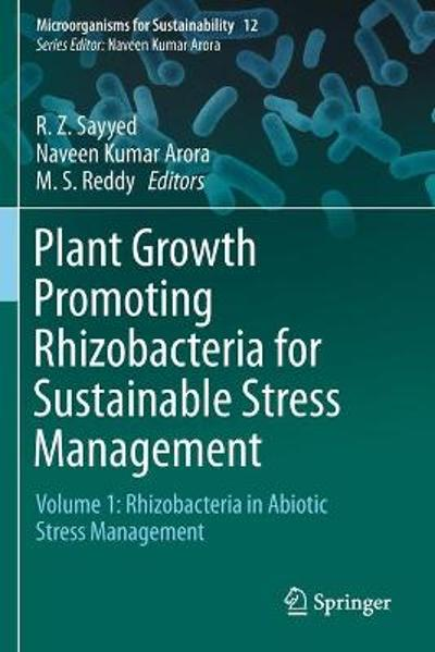 Plant Growth Promoting Rhizobacteria for Sustainable Stress Management - R. Z. Sayyed