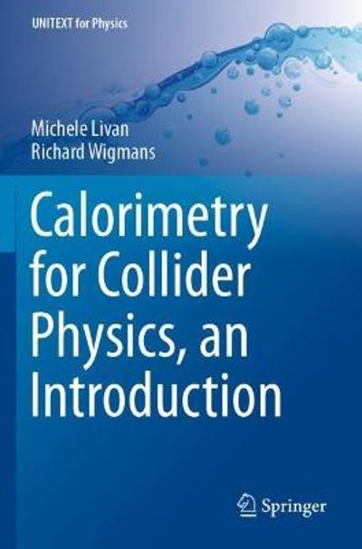 Calorimetry for Collider Physics, an Introduction - Michele Livan