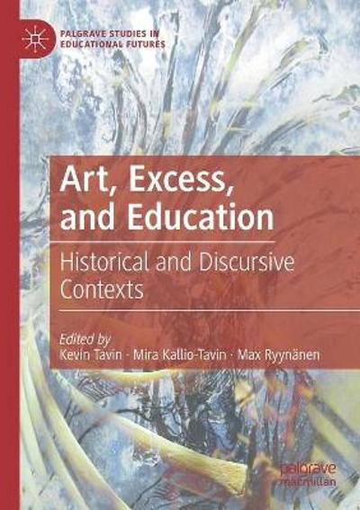 Art, Excess, and Education - Kevin Tavin