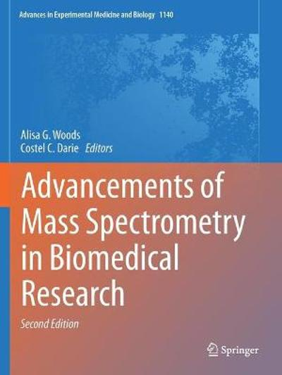 Advancements of Mass Spectrometry in Biomedical Research - Alisa G. Woods