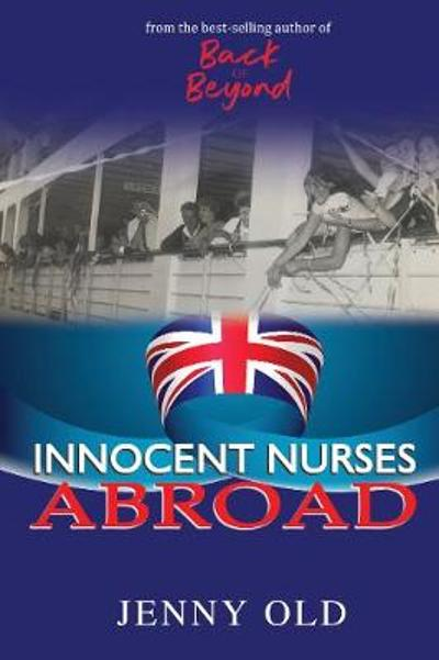 Innocent Nurses Abroad - Jenny Old