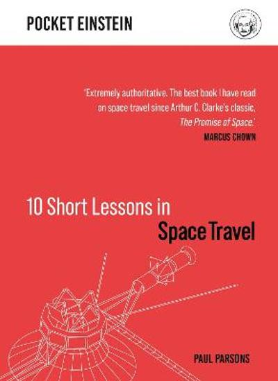 10 Short Lessons in Space Travel - Paul Parsons